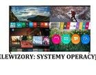 Systemy operacyjne w telewizorach: co musimy wiedzieć?